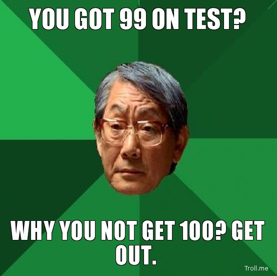 you-got-99-on-test-why-you-not-get-100-get-out